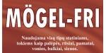 MOGEL-FRI naudojamas visų tipų statiniams, tokiems kaip palėpės, pamatai, rūsiai, vonios, balkiai ir sienos. MOGEL - FRI galima naudoti ant visų tipų statybinių medžiagų. Jis taip pat naikina ir kvapą kuris atsiranda dėl mikrobiologinių bakterijų. Privalumas MOGEL - FRI tame, kad priemonę galima naudoti apsaugojimo tikslais.  MOGEL-FRI savybės:  ► Paviršiniai grybeliai ir pelėsiai žūsta iškarto.  ► Paviršius gauna ilgalaikę apsaugą.  ► Priemonė neturi neigiamos įtakos statybinėms medžiagoms.  MOGEL-FRI naudojimas: Priemonė ant paviršiaus tepama dažymo būdu (kempinė, teptukas) arba purškiama pulverizatoriumi žemo spaudimo srove kol paviršius taps šlapias. Jei yra būtinybė procesą kartokite dar kartą. Leiskite priemonei veikti apie parą.